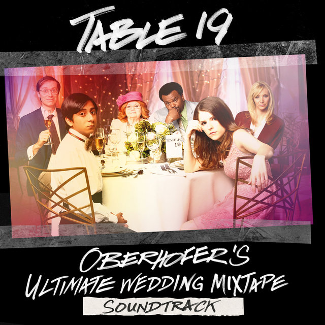Table 19: Oberhofer's Ultimate Wedding Mixtape (Original Motion Picture Soundtrack)