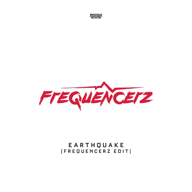 Earthquake  (Frequencerz Edit)