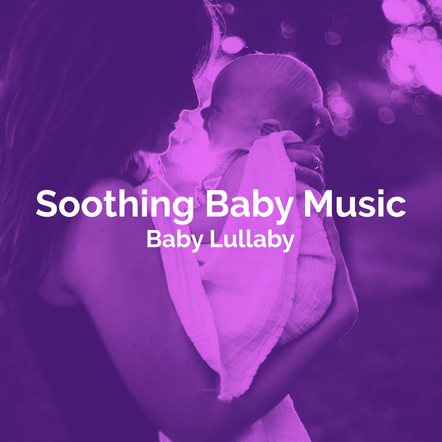 Soothing Baby Music