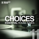 Choices - Essential House Tunes #11