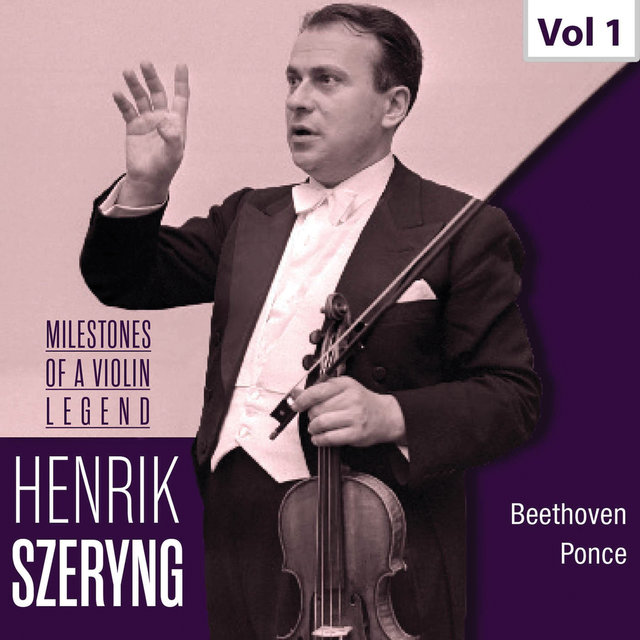 Milestones of a Violin Legend: Henryk Szeryng, Vol. 1 (1951, 1959)