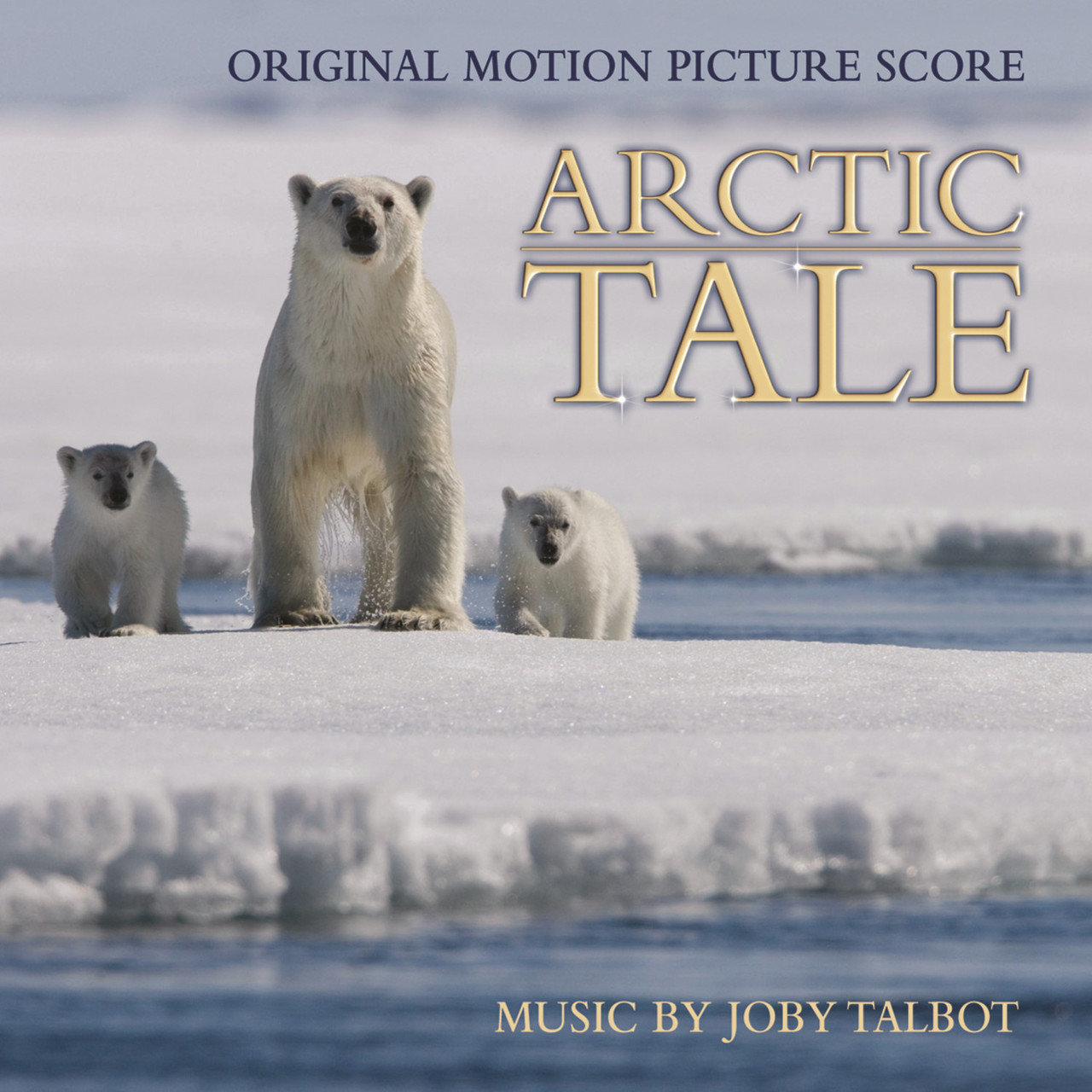 Arctic Tale Original Motion Picture Score