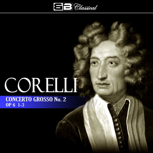 Corelli: Concerto Grosso No. 2, Op. 6: 1-3 (Single)