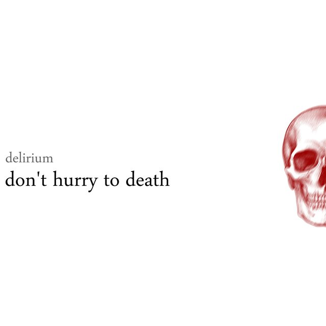 Don't Hurry To Death