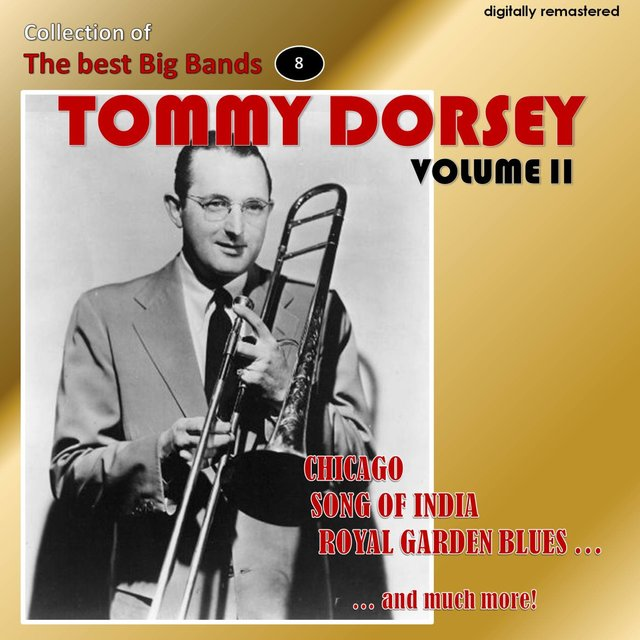 Collection of the Best Big Bands - Tommy Dorsey, Vol. 2 (Remastered)