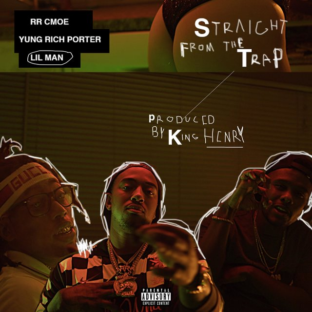 Straight from the Trap (feat. RR Cmoe & Yung Rich Porter)
