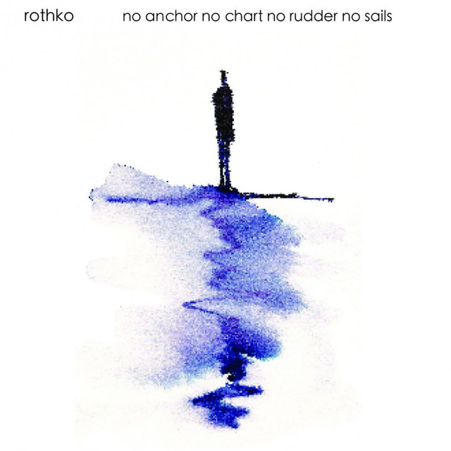 No Anchor No Chart No Rudder No Sails (Remastered)