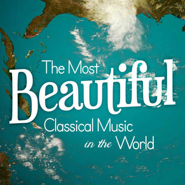 The Most Beautiful Classical Music in the World