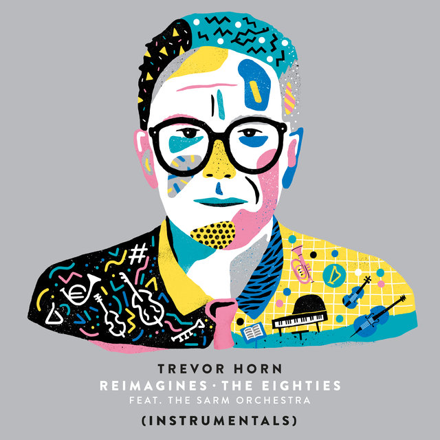 Trevor Horn Reimagines The Eighties (feat. The Sarm Orchestra) [Instrumentals]