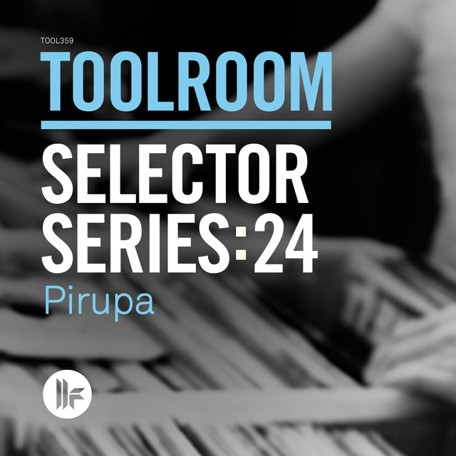Toolroom Selector Series: 24 Pirupa