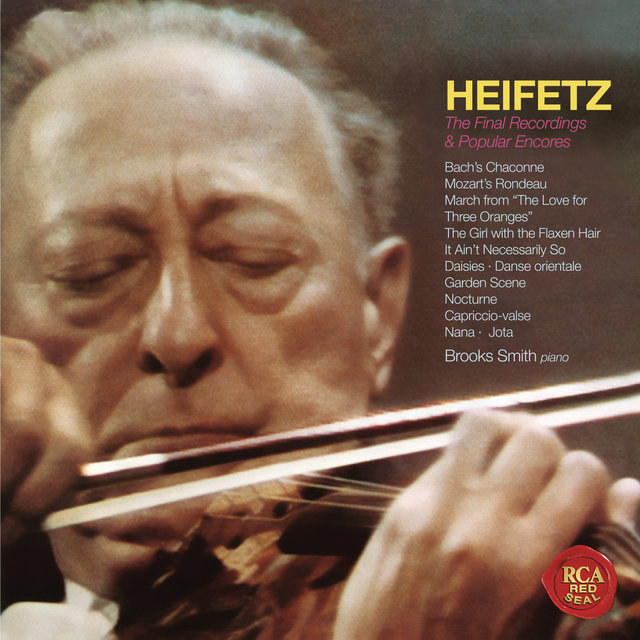 The Final Recordings & Popular Encores ((Heifetz Remastered))