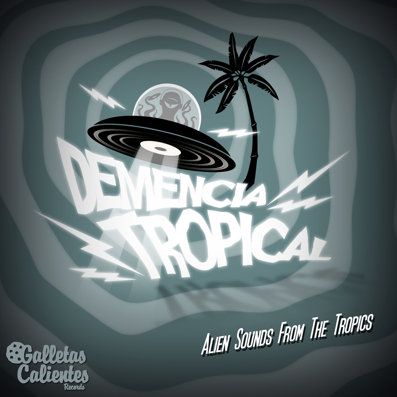 Demencia Tropical: Alien Sounds From The Tropics