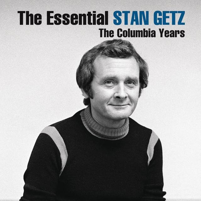 The Essential Stan Getz: The Columbia Years