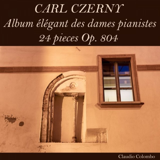 Carl Czerny: Album élégant des dames pianistes, 24 Pieces, Op. 804