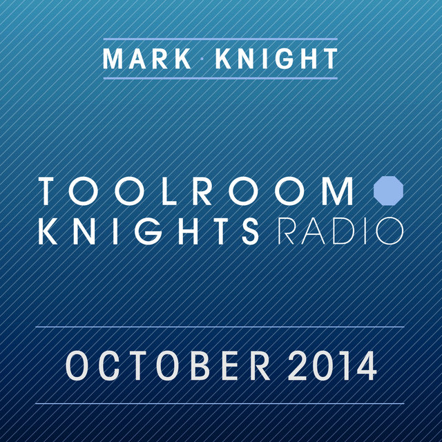 Toolroom Knights Radio - October 2014