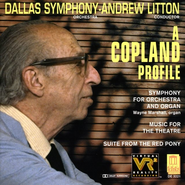 Copland, A.: Red Pony Suite (The) / Music for the Theatre Suite / Symphony for Organ and Orchestra