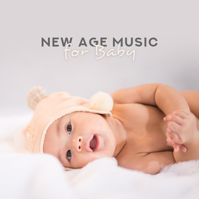 New Age Music for Baby – 15 Calming Sounds for Sleep, Cradle Songs, Relaxed Baby, Sweet Lullabies, Relaxing Sounds for Kids