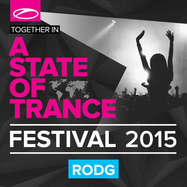 A State Of Trance Festival 2015 (Mixed by Rodg)