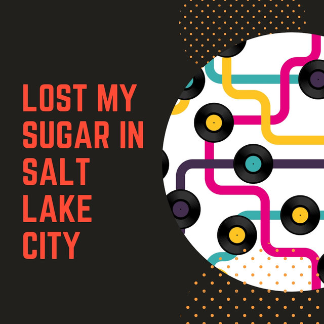 Lost My Sugar in Salt Lake City