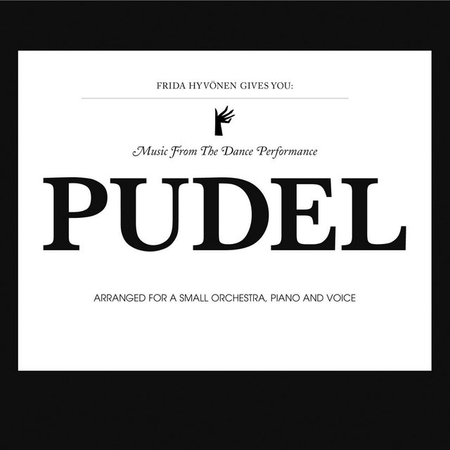 Frida Hyvönen Gives You: Music from the Dance Performance Pudel