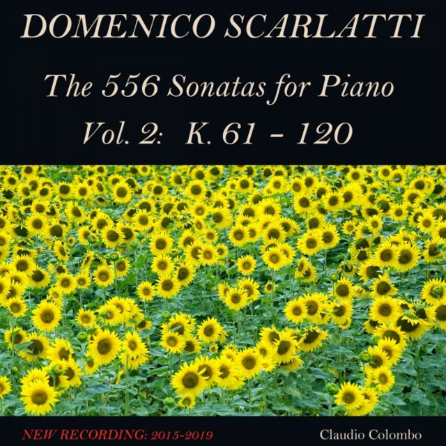 Domenico Scarlatti: The 556 Sonatas for Piano - Vol. 2: K. 61 - 120