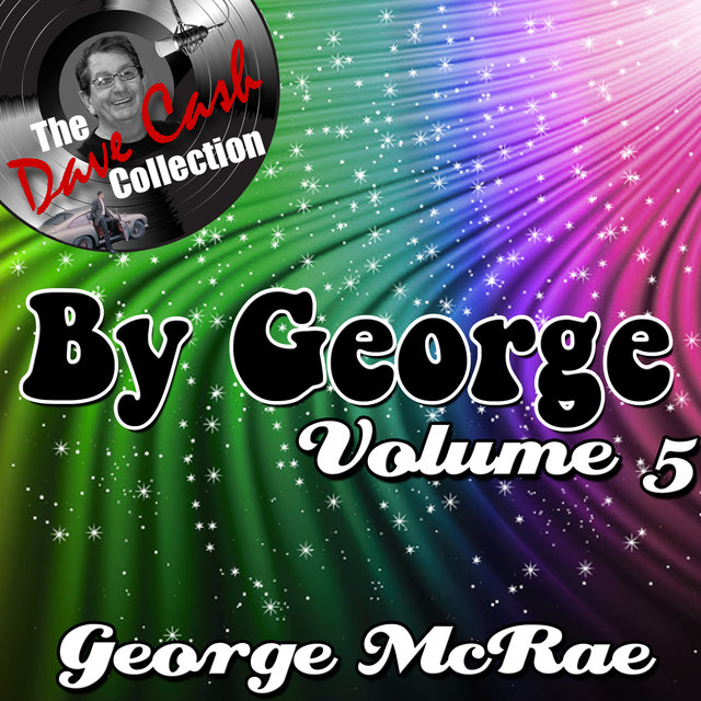 By George Volume 5 - [The Dave Cash Collection]