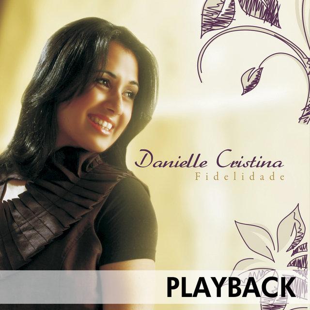 playback de danielle cristina alegrai-vos