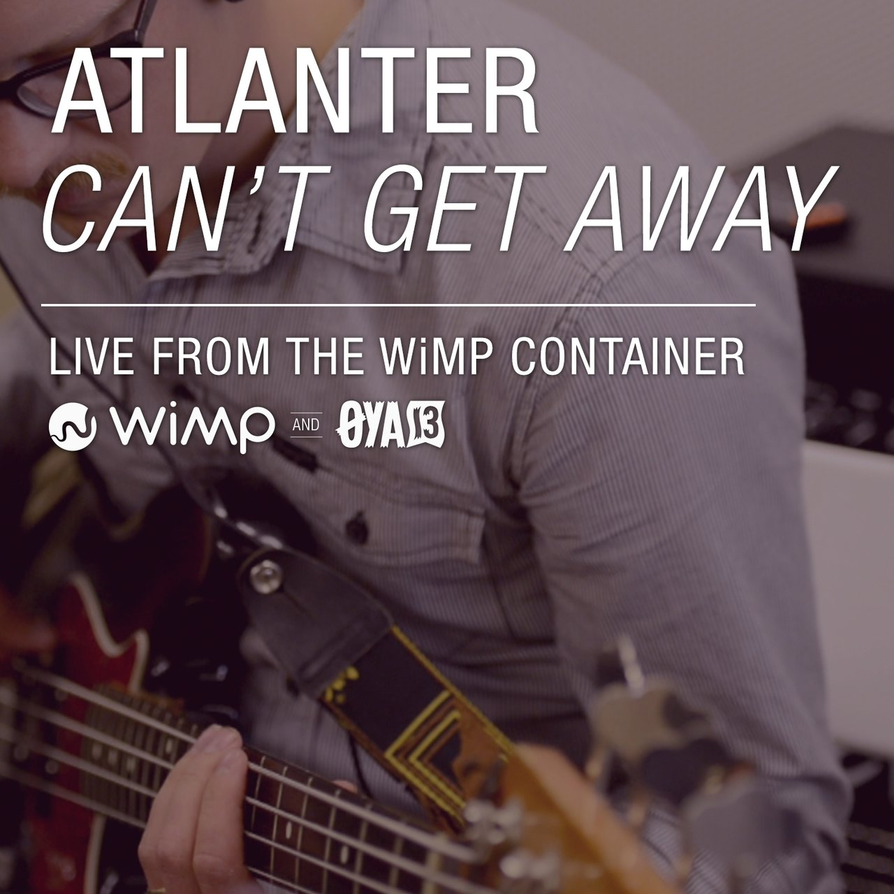 Can't get away (Live From The WiMP Container)