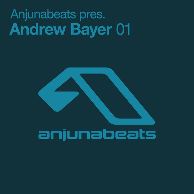 Anjunabeats pres. Andrew Bayer 01