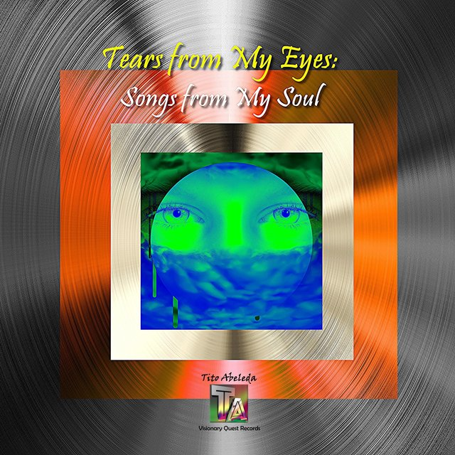 Tears from My Eyes: Songs from My Soul