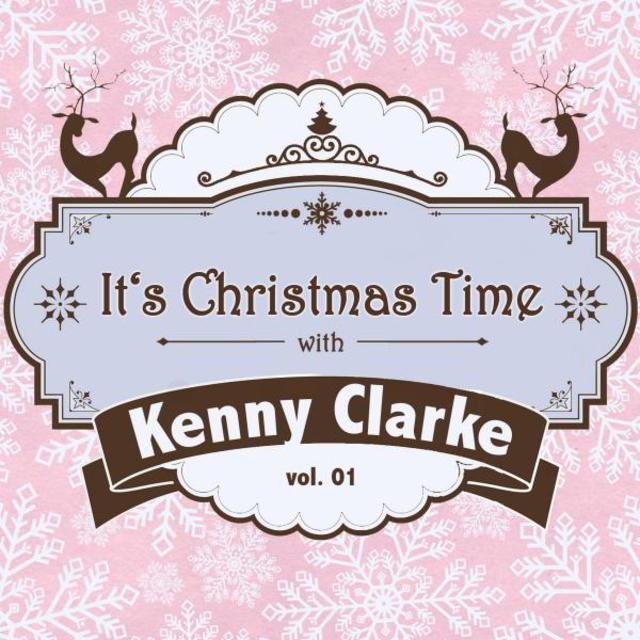 It's Christmas Time with Kenny Clarke, Vol. 01