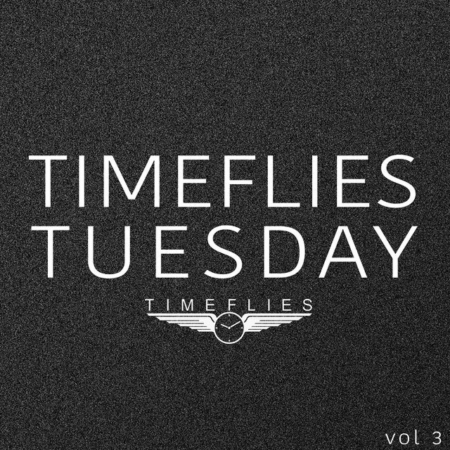 Timeflies Tuesday, Vol. 3