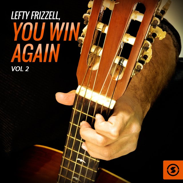 Lefty Frizzell, You Win Again, Vol. 2