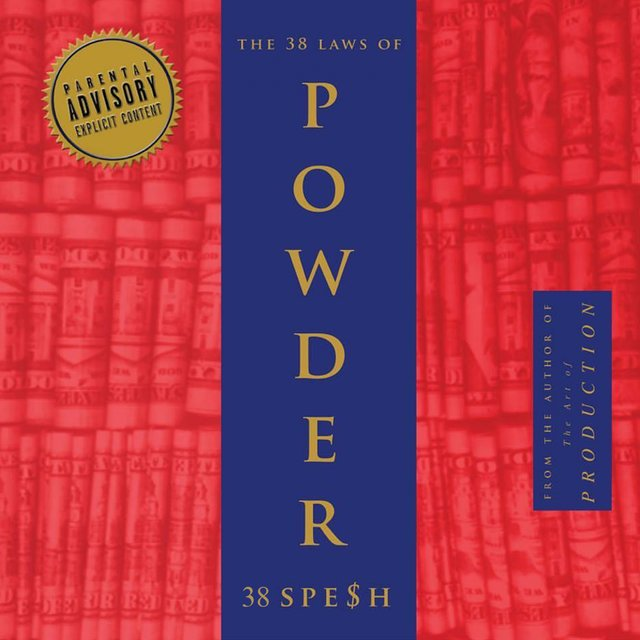 The 38 Laws of Powder
