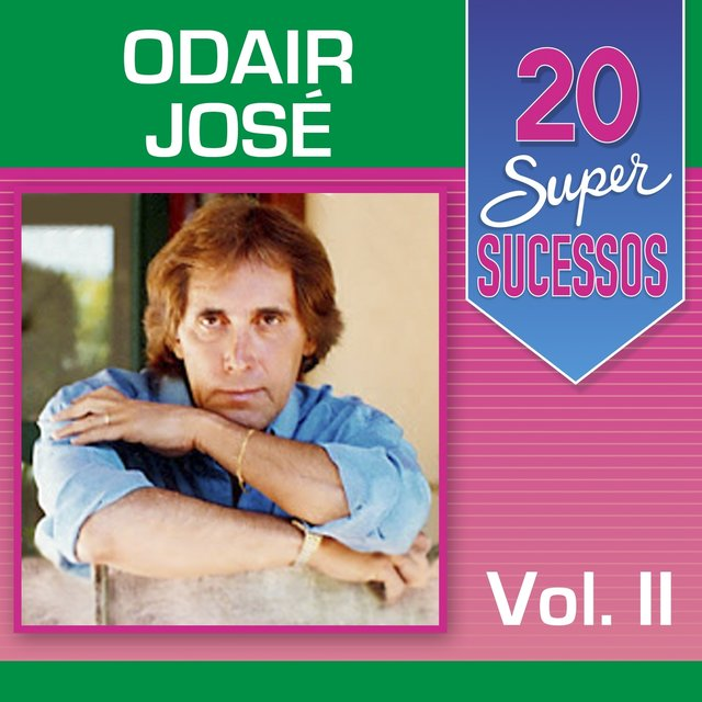20 Super Sucessos: Odair José, Vol. 2