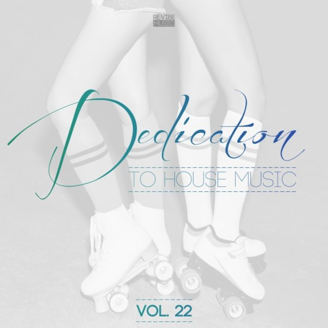 Dedication to House Music, Vol. 22