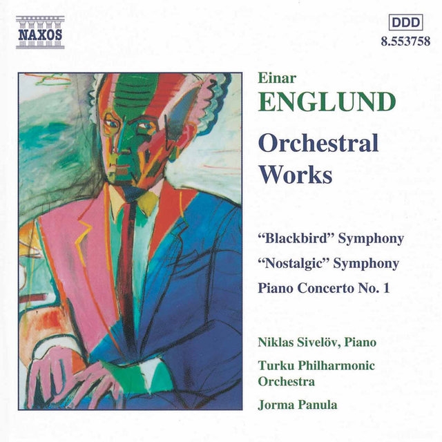 Englund: Symphonies Nos. 2 and 4 / Piano Concerto No. 1