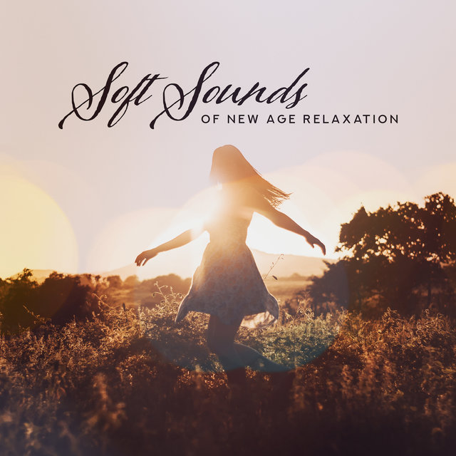 Soft Sounds of New Age Relaxation: 2019 Fresh Music for Total Calming Down & Rest, Relax, Inner Harmony, Ambient Tracks with Nature Sounds