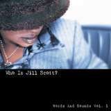 Who Is Jill Scott? - Words and Sounds, Vol. 1