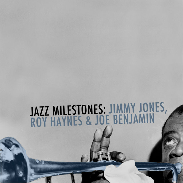 Jazz Milestones: Jimmy Jones, Roy Haynes & Joe Benjamin