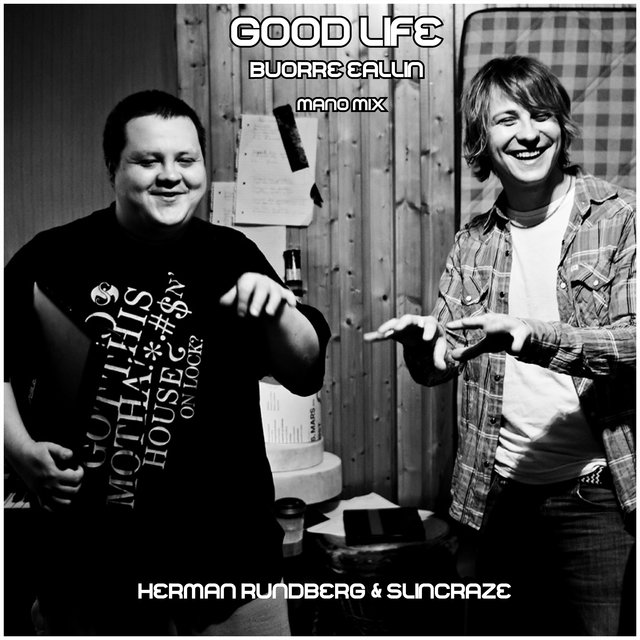 Good Life - Buorre Eallin (Mano Mix)