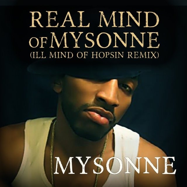 Real Mind of Mysonne (Ill Mind of Hopsin Remix) - Single