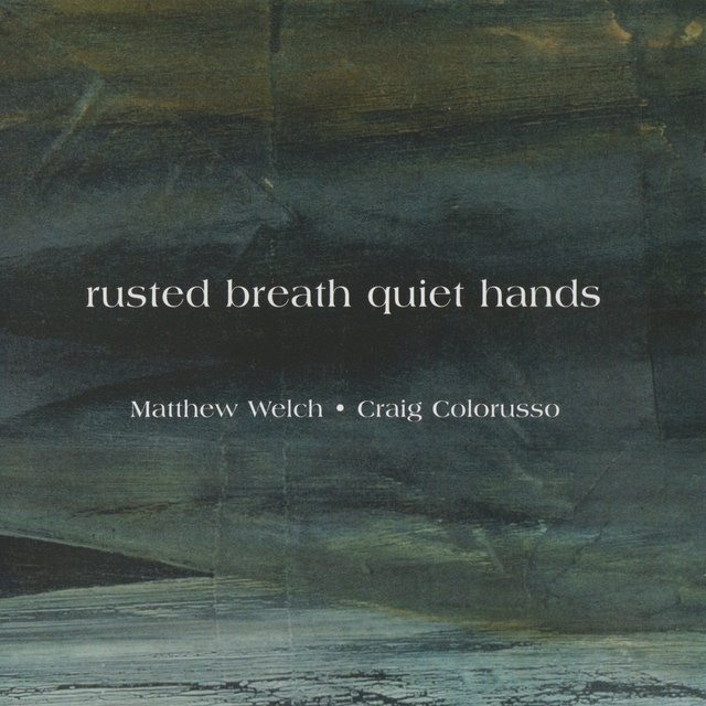 Rusted Breath Quiet Hands