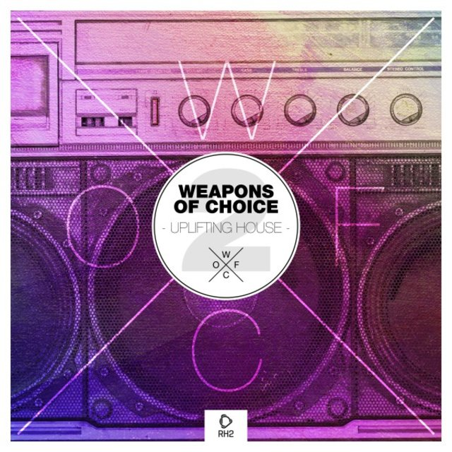 Weapons of Choice - Uplifting House #2