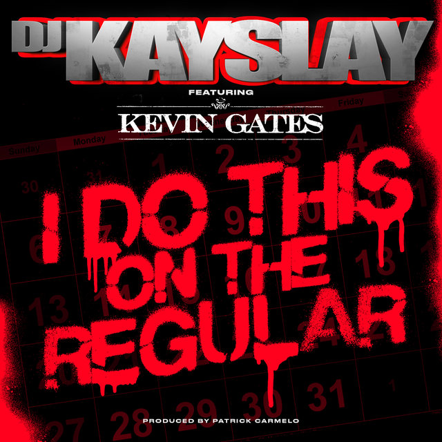 I Do This On the Regular (feat. Kevin Gates)