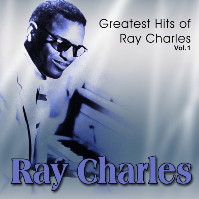 Greatest Hits of Ray Charles, Vol. 1