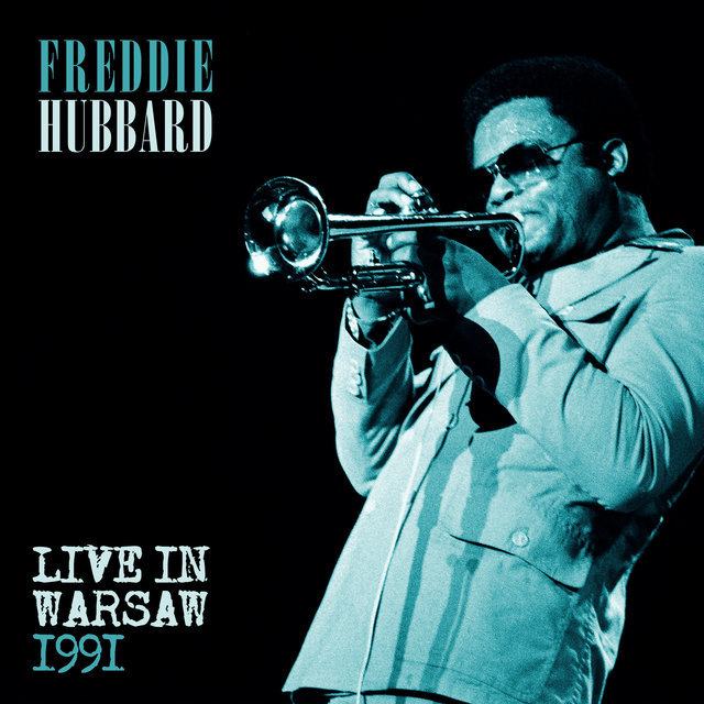 Freddie Hubbard - Live at the Warsaw Jazz Jamboree, 1991