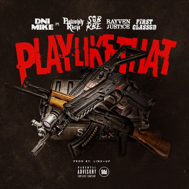 Play Like That (feat. Philthy Rich, Slimmy B, Rayven Justice & Firstclass Gd)