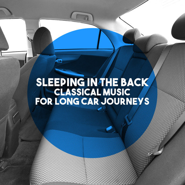 Sleeping In The Back: Classical Music for Long Car Journeys