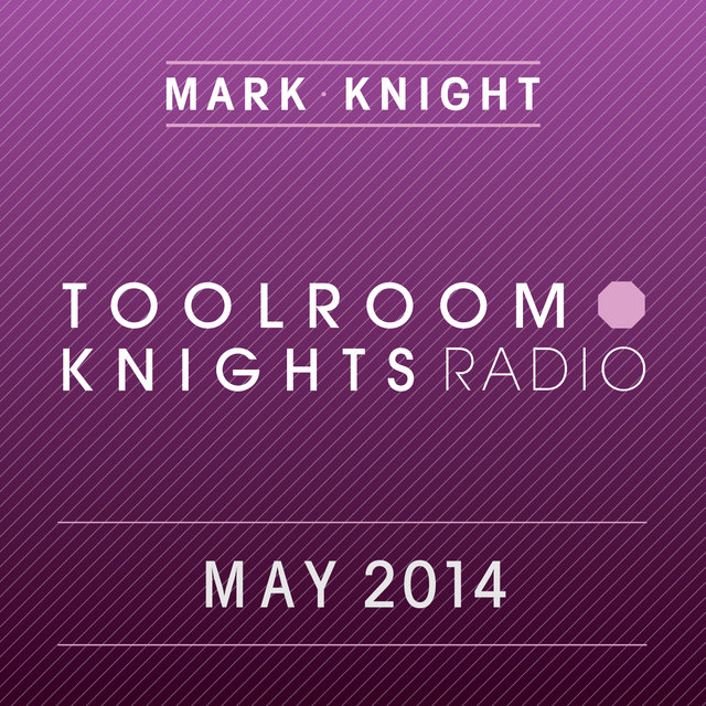 Toolroom Knights Radio - May 2014